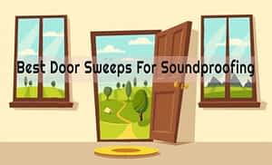 Best Door Sweeps For Soundproofing (A Complete Guide to Installing)