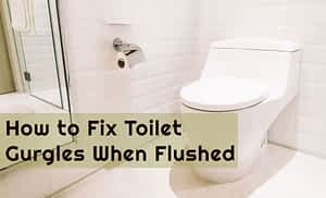 How to Fix Toilet Bubbles When Flushed [2021]