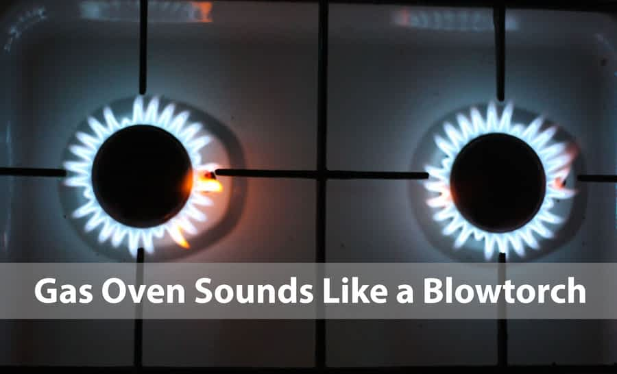 Easy DIY Fixes – Gas Oven Sounds Like a Blowtorch [2021]