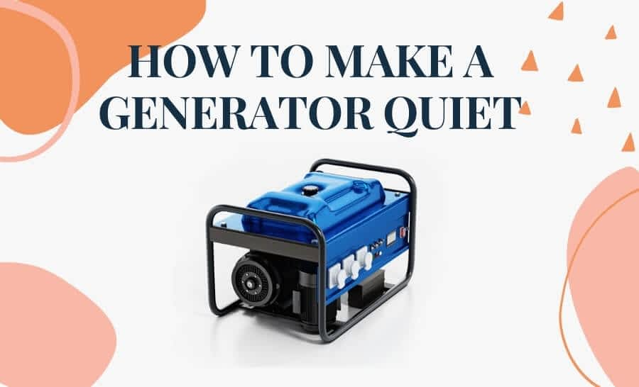 Read more about the article How To Make A Generator Quiet As A Cricket Step-by-Step